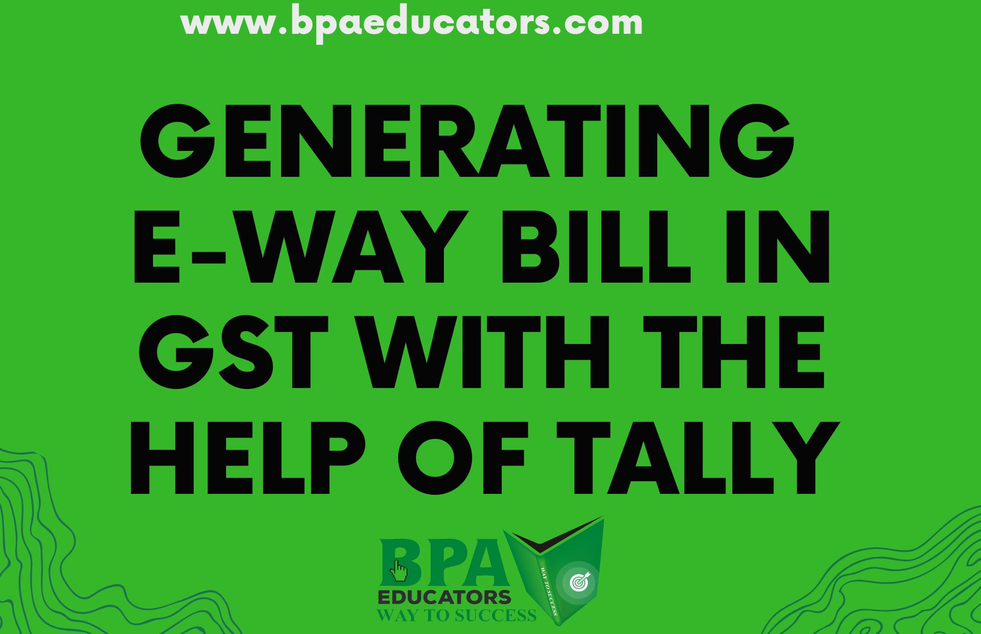 Generate E-Way Bills